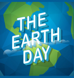 the earth day concept with the earth vector image