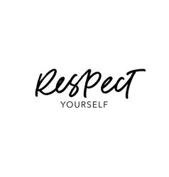 Respect yourself ink brush lettering vector