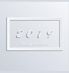 white frame merry christmas 2019 on white vector image