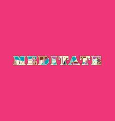 Meditate concept word art vector