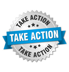 Take action round isolated silver badge vector