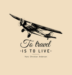 to travel is to live motivational quote retro vector image