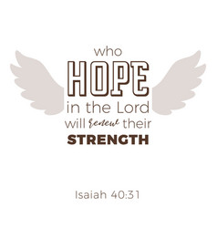 Biblical phrase from isaiah 4031 who hope in the vector