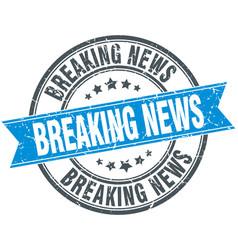 Breaking news blue round stamp vector