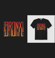 bronx stylish t-shirt and apparel design vector image