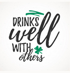 drinks well with others funny handdrawn dry brush vector image