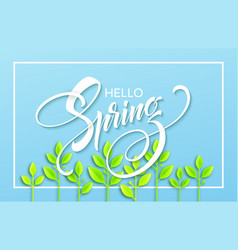 hello spring with paper green leaves background vector image