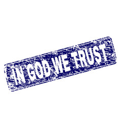 Grunge in god we trust framed rounded rectangle vector