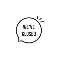 we have closed thin line bubble vector image