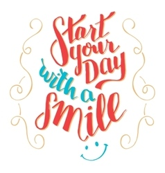 Start your day with a smile typography qoute vector image vector image