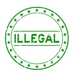 Grunge green illegal word round rubber seal stamp vector