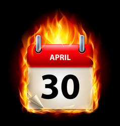 Thirtieth april in calendar burning icon on black vector