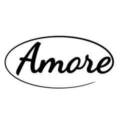 Amore word hand drawn brush calligraphic ink vector