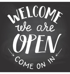 Welcome we are open chalkboard sign vector