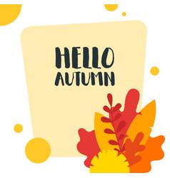 Hello autumn hand drawn colored autumn leaves vector