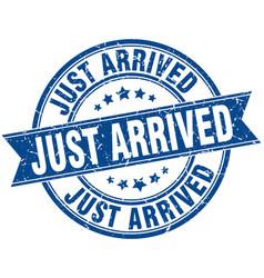 just arrived round grunge ribbon stamp vector image