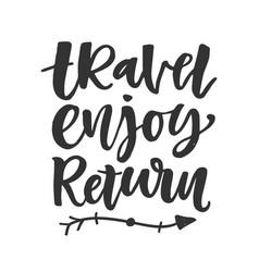 Travel enjoy return hand drawn lettering vector
