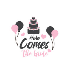 Here comes bride quote typography vector