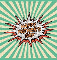happy fathers day letthering pop art comic style vector image