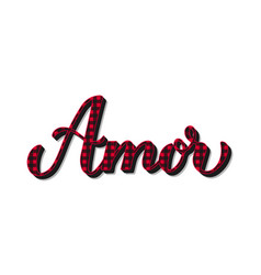 Amor calligraphy hand lettering love inscription vector