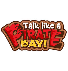 Talk like a pirate day word on wooden banner vector
