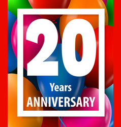 twenty years anniversary 20 years greeting card vector image