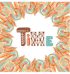 abstract autumn frame time doodle lettering vector image