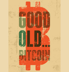 Bitcoin typographic vintage grunge style poster vector