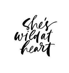She is wild at heart ink pen lettering vector