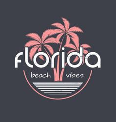 florida beach vibes t-shirt and apparel vector image