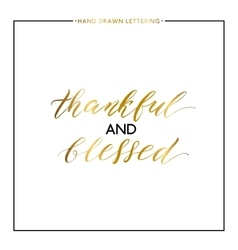 Thankful and blessed gold lettering isolated on vector
