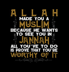 Muslim quote and saying for better life best vector