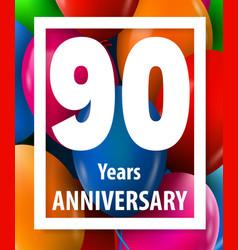 ninety years anniversary 90 years greeting card vector image