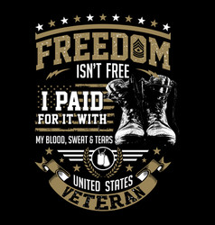 freedom isnt free vector image