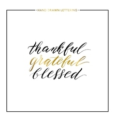 Thankful grateful blessed gold lettering vector