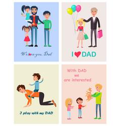 We love you dad posters set of happy life moments vector