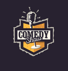 comedy show logo badge emblem design with old vector image