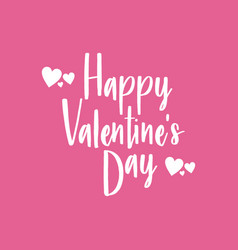 happy valentines day lettering holiday design vector image