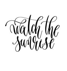 watch sunrise - hand lettering inscription vector image