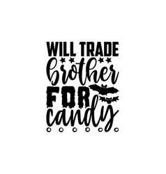 will trade brother for candy vector image