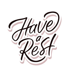 With have a rest lettering vector