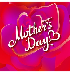 Happy Mothers Day Beautiful Blooming Red Rose vector image