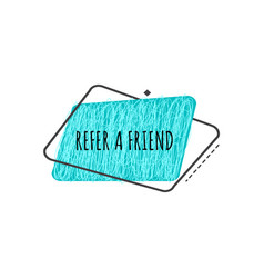 Refer a friend trendy geometric badge in flat or vector