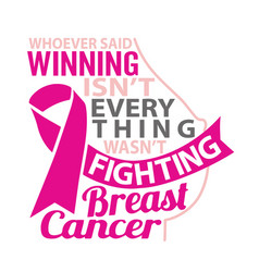 Breast cancer quote and saying best for graphic vector