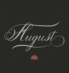 Hand drawn lettering august elegant vector