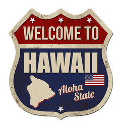 welcome to hawaii vintage rusty metal sign vector image