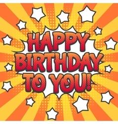 Happy birthday pop art poster vector