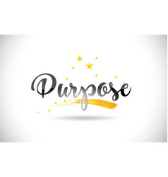Purpose word text with golden stars trail and vector