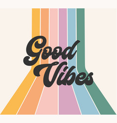 Retro rainbow positive good vibes graphic design vector