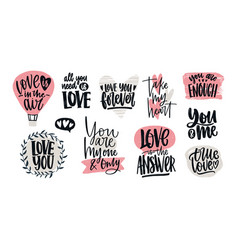 Set love confessions romantic slogans or vector